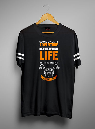 Some Call It Adventure We Call It Life | Men's Round Neck | Graphic Printed Premium T-Shirt - TeeClap