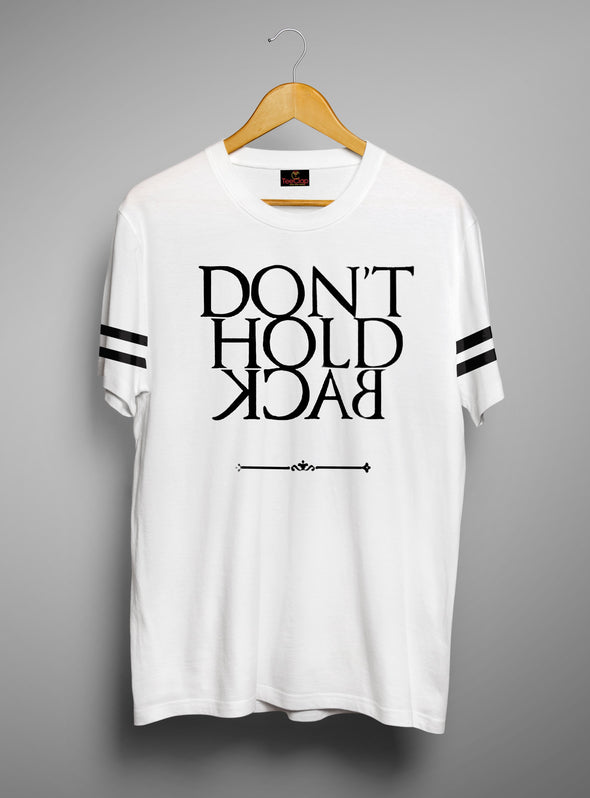 Dont Hold Back | Men's Cut And Sew | Graphic Printed Premium T-Shirt - TeeClap