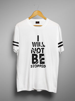 I Will Not Be Stopped | Men's Round Neck | Graphic Printed Premium T-Shirt - TeeClap