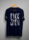 If Not Now Then When | Men's Cut And Sew | Graphic Printed Premium T-Shirt - TeeClap