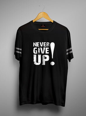 Never Give Up | Men's Round Neck | Graphic Printed Premium T-Shirt