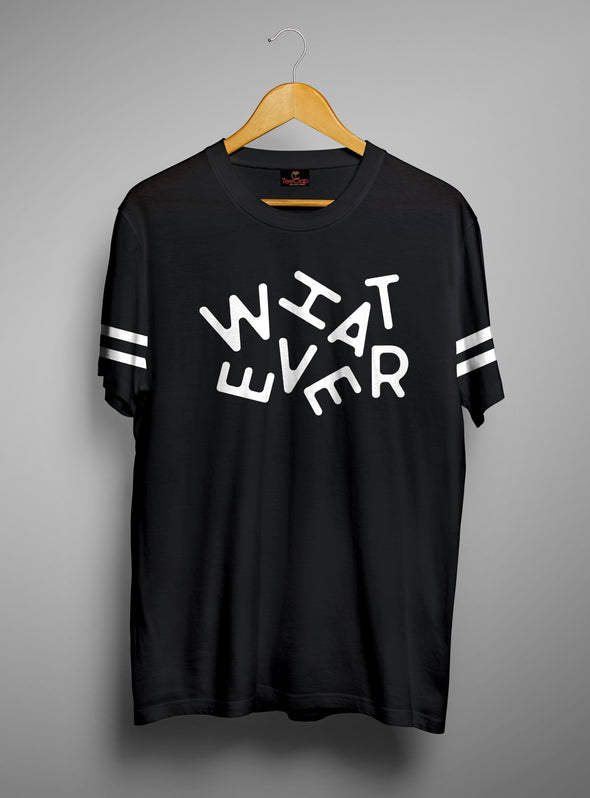 Whatever | Men's Cut And Sew | Graphic Printed Premium T-Shirt - TeeClap