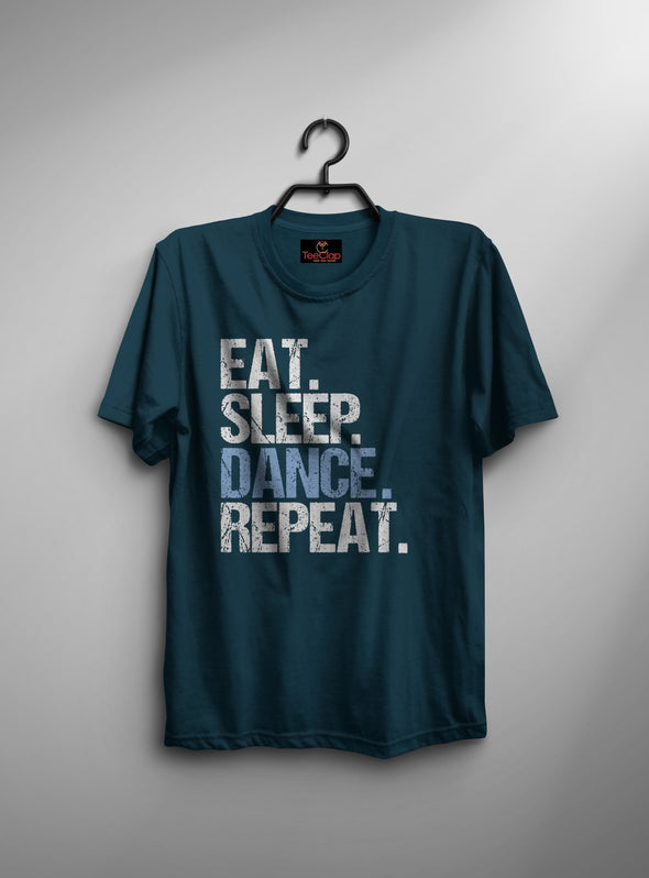 Eat Sleep Dance Repeat | Men's Round Neck | Graphic Printed Premium T-Shirt - TeeClap