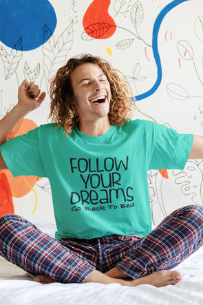 Men's Premium quality Printed T-shirt - Follow Your Dreams Go Back To Bed