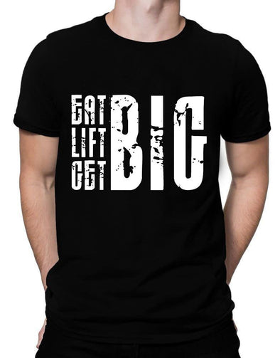 Eat Lift Get Big | Men's Round Neck | Graphic Printed Premium T-Shirt - TeeClap