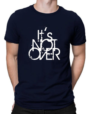 Its Not Over | Men's Round Neck | Graphic Printed Premium T-Shirt