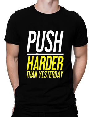 Push Harder Than Yesterday | Men's Round Neck | Graphic Printed Premium T-Shirt - TeeClap