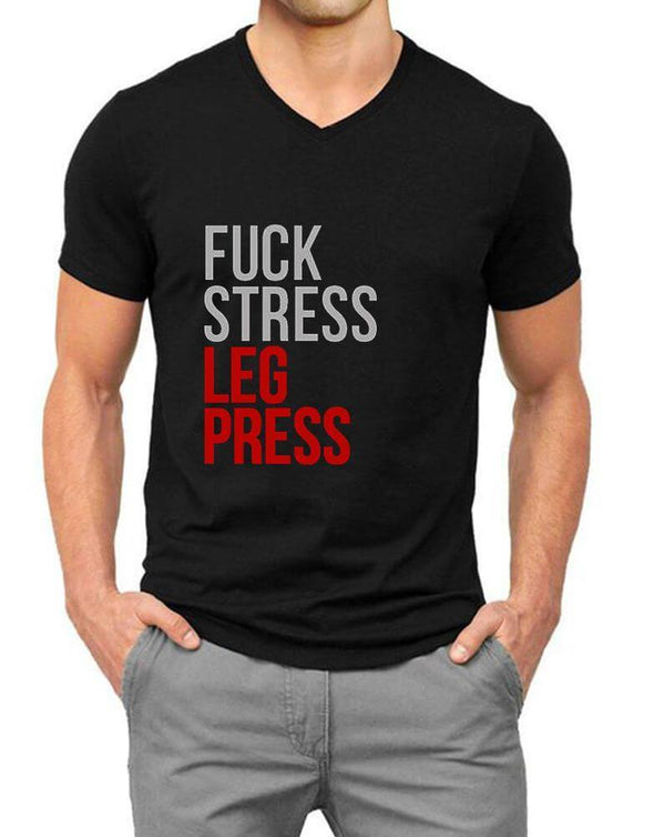 Fuck Stress Leg Press | Men'S V Neck T Shirt - TeeClap