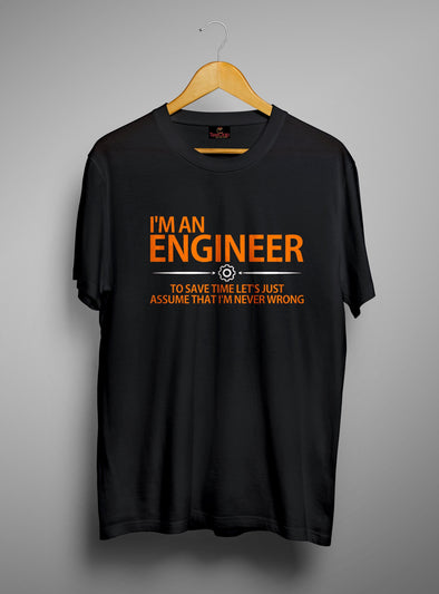 I Am An Engineer | Men's Round Neck | Graphic Printed Premium T-Shirt - TeeClap