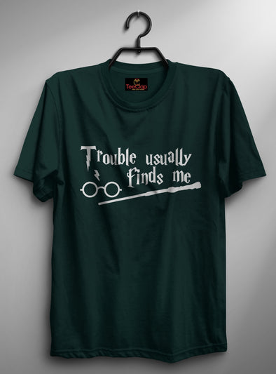 Trouble Usually Find Me | Men's Round Neck | Graphic Printed Premium T-Shirt - TeeClap
