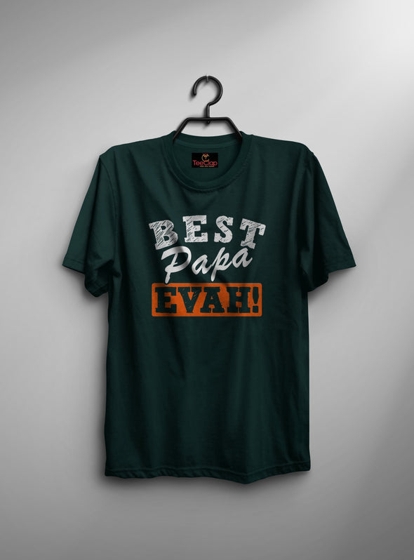Best Papa Evah | Men's Round Neck | Graphic Printed Premium T-Shirt - TeeClap