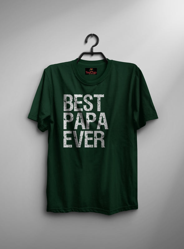 Best Papa Ever | Men's Round Neck | Graphic Printed Premium T-Shirt - TeeClap