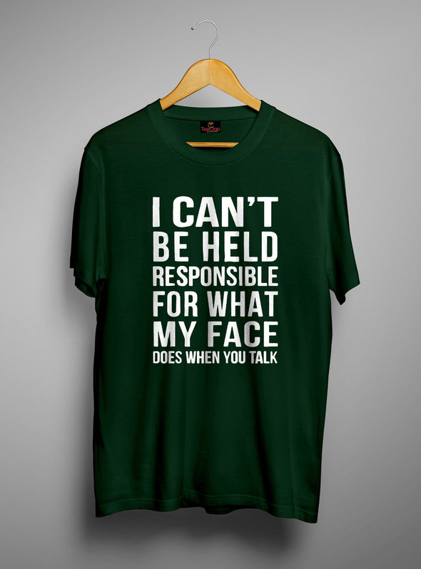 I Cant Be Held Responsible For What My Face | Men's Round Neck | Graphic Printed Premium T-Shirt - TeeClap