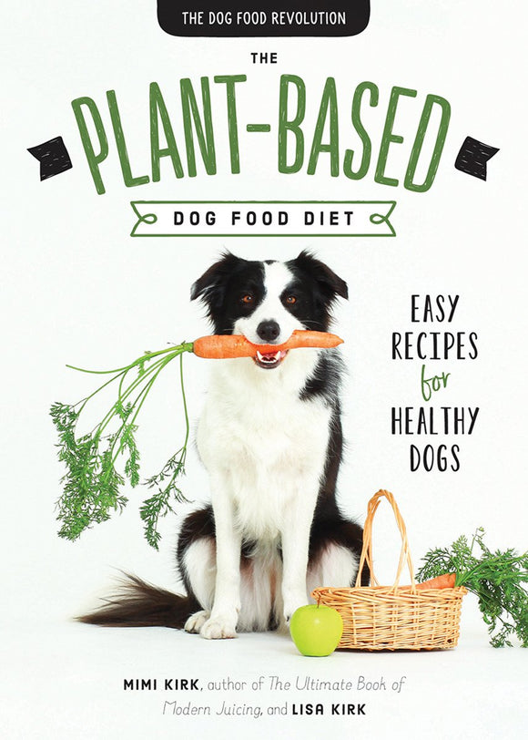 The Plant–Based Dog Food Diet – Easy Recipes for Healthy Dogs, WooforWuff