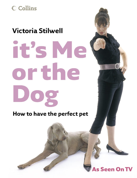 It's Me or the Dog: How to have the Perfect Pet, WooforWuff
