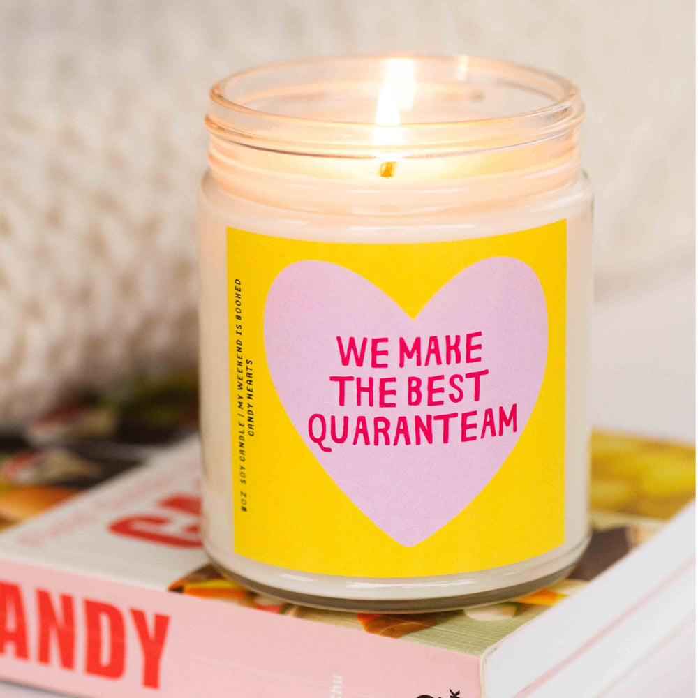 We Make the Best Quaranteam Soy Candle