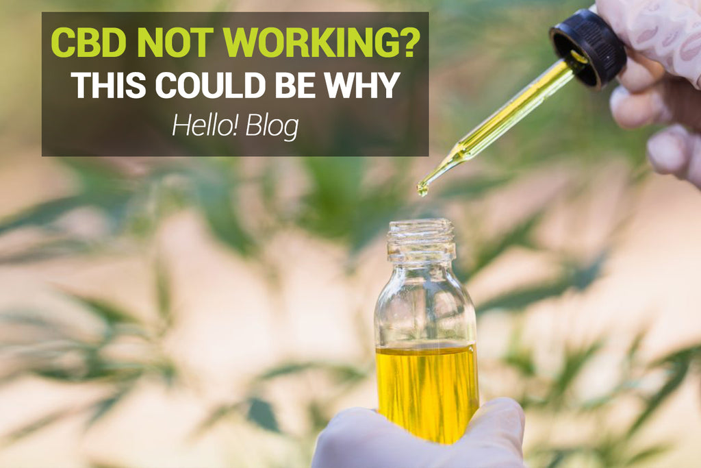 IS YOUR CBD OIL NOT WORKING?