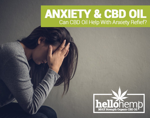CBD Oil & Anxiety - Can it help?