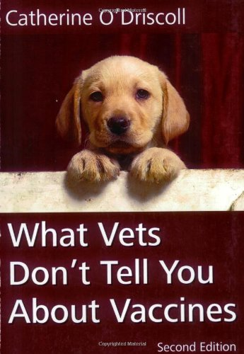 What Vets Don't Tell You about Vaccines