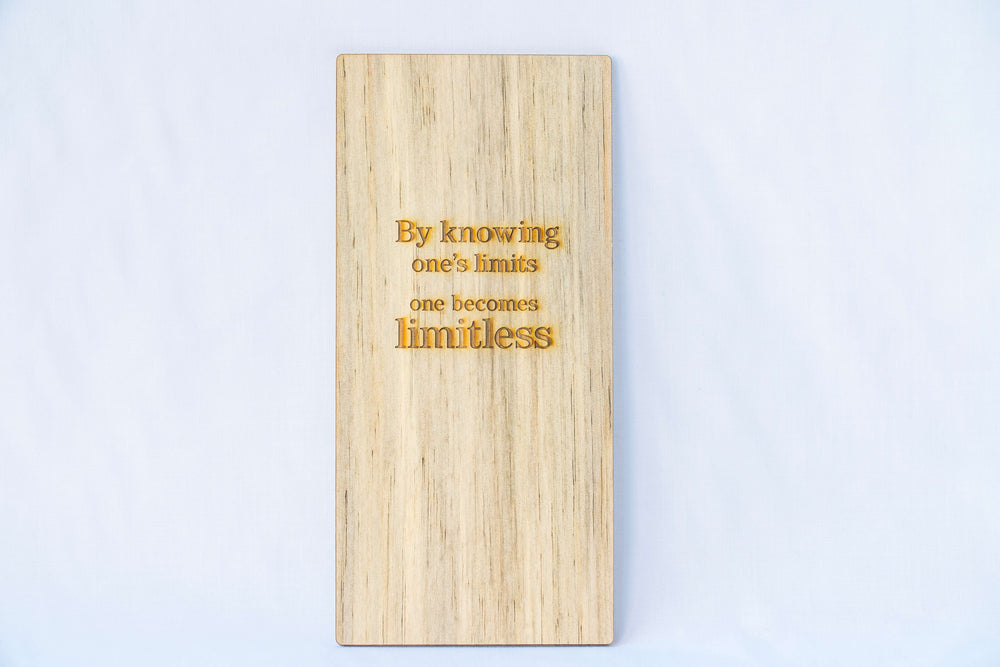 By Knowing One's Limits, One Becomes Limitless (White Wood)