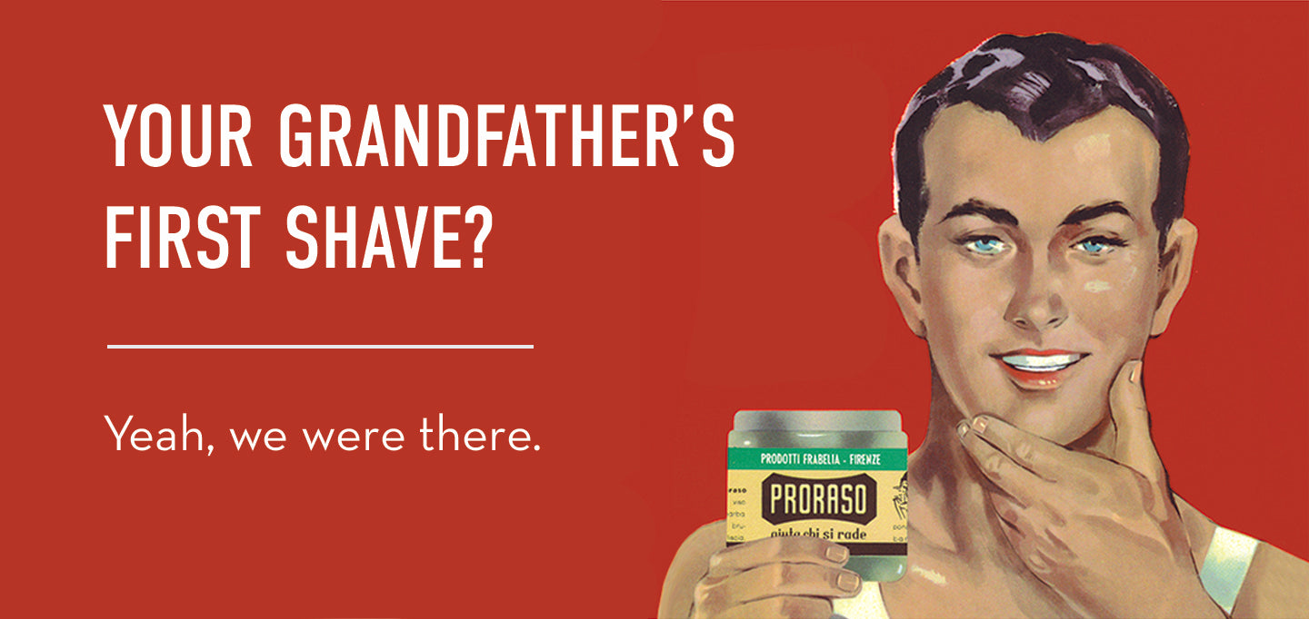 Your Grandfather's First Shave? Yeah, we were there.