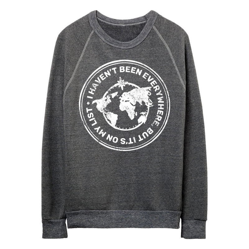 Fleece Crewneck Sweatshirt - Everywhere Is On My List