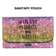 I Want It Premium Sanitary Pouch - Roucy