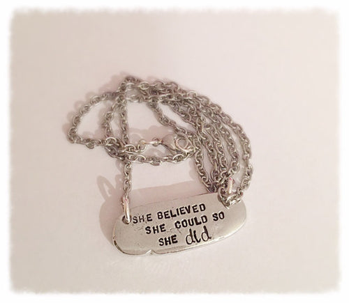 Hand stamped necklace - She believed she could so - Royal Loot