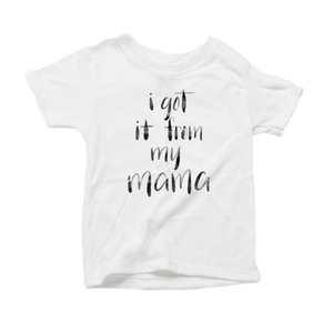 I Got it from my Mama Organic Cotton Toddler Short Sleeve White Crew Tee
