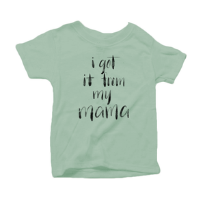 I Got it from my Mama Organic Cotton Toddler Short Sleeve Green Crew Tee