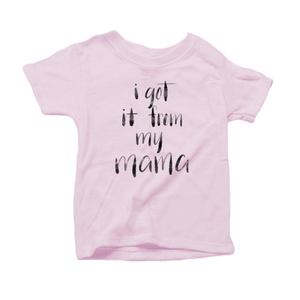 I Got it from my Mama Organic Cotton Toddler Short Sleeve Pink Crew Tee