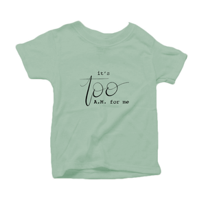 It's Too AM for Me Organic Cotton Toddler Short Sleeve Green Crew Tee
