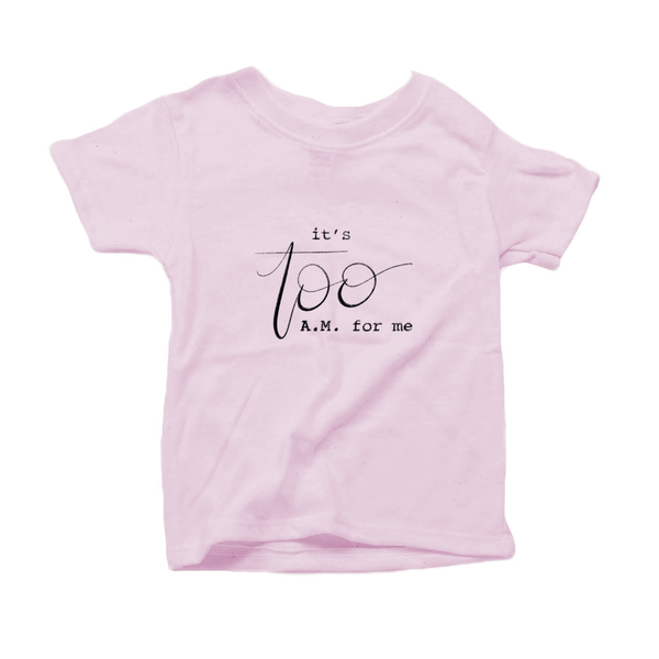 It's Too AM for Me Organic Cotton Toddler Short Sleeve Pink Crew Tee