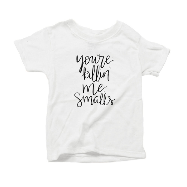You're Killin' Me Smalls Organic Cotton Toddler Short Sleeve Crew Tee