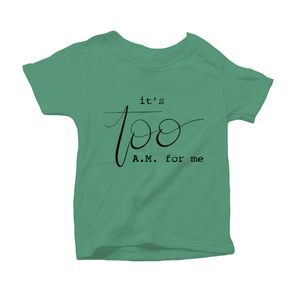 It's Too AM for Me Organic Green Triblend Infant Short Sleeve Tee
