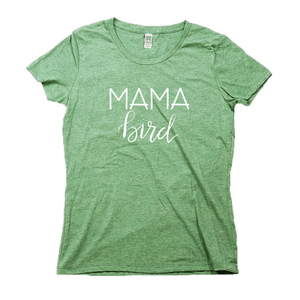 Mama Bird Organic Green RPET Blend T-Shirt