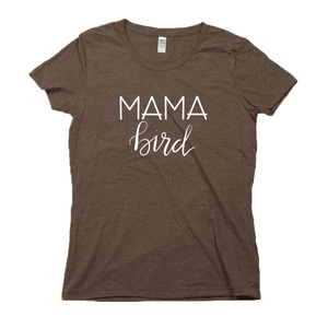 Mama Bird Organic Brown RPET Blend T-Shirt