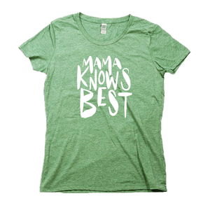 Mama Knows Best Organic RPET Blend T-Shirt