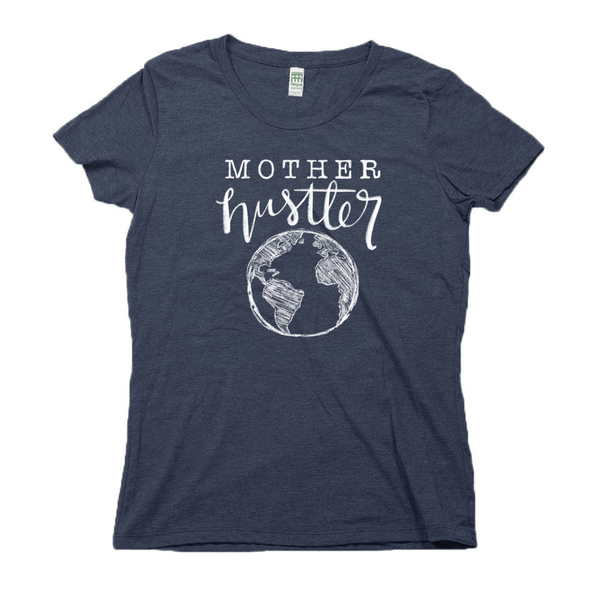Mother Hustler Organic RPET Blend T-Shirt