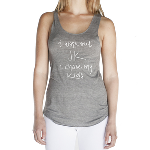I Work Out. JK I Chase My Kids Gray Viscose Bamboo Raw Edge Tank Top
