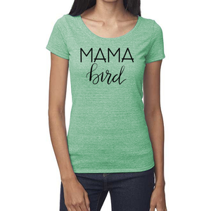 Mama Bird Organic Green Triblend Scoop T- Shirt
