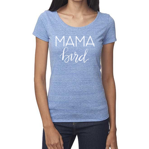 Mama Bird Organic Baby Blue Triblend Scoop T- Shirt