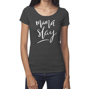 Mama Slay Organic Charcoal Triblend Scoop T- Shirt