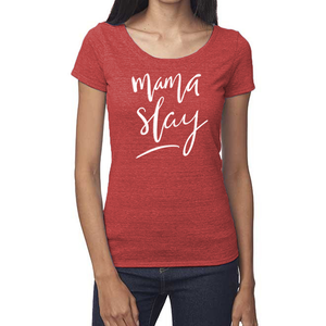 Mama Slay Organic Red Triblend Scoop T- Shirt