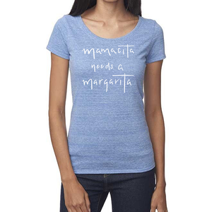 Mamacita Needs a Margarita Organic Baby Blue Triblend Scoop T- Shirt