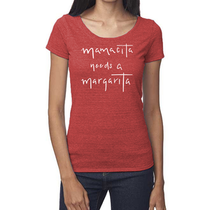 Mamacita Needs a Margarita Organic Red Triblend Scoop T- Shirt