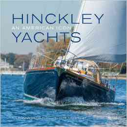 Hinckley Yachts: An American Icon by Nick Voulgaris   *Signed Copy*