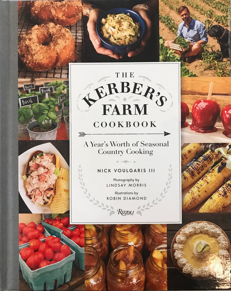 Kerber's Farm Cookbook: A Year's Worth of Seasonal Farm Cooking
