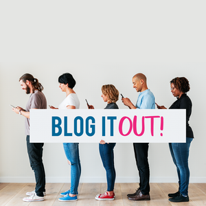 Blog It Out!