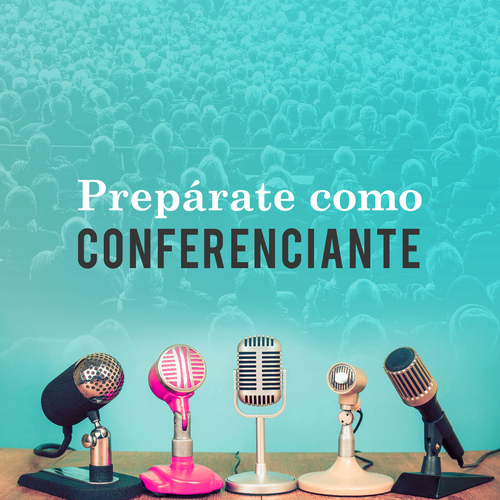 Prepárate como Conferenciante